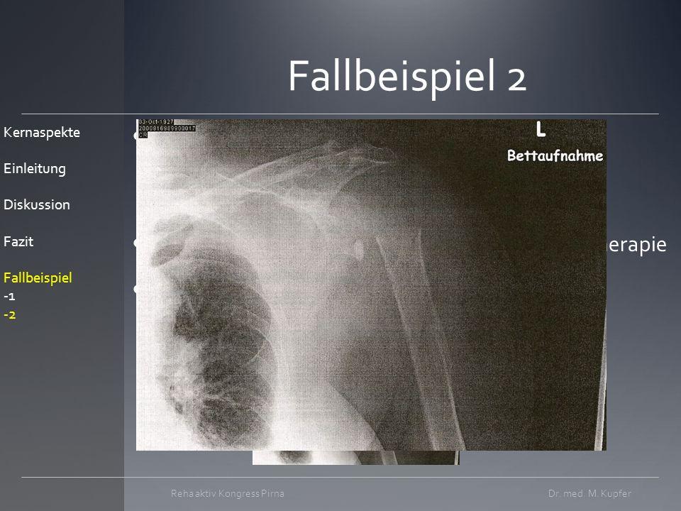 Fallbeispiel 2 Frau W., 84a, Sturz aus Standniveau Osteosynthese mittels ws Platte Komplikation: Infekt Revision, Entfernung prox.