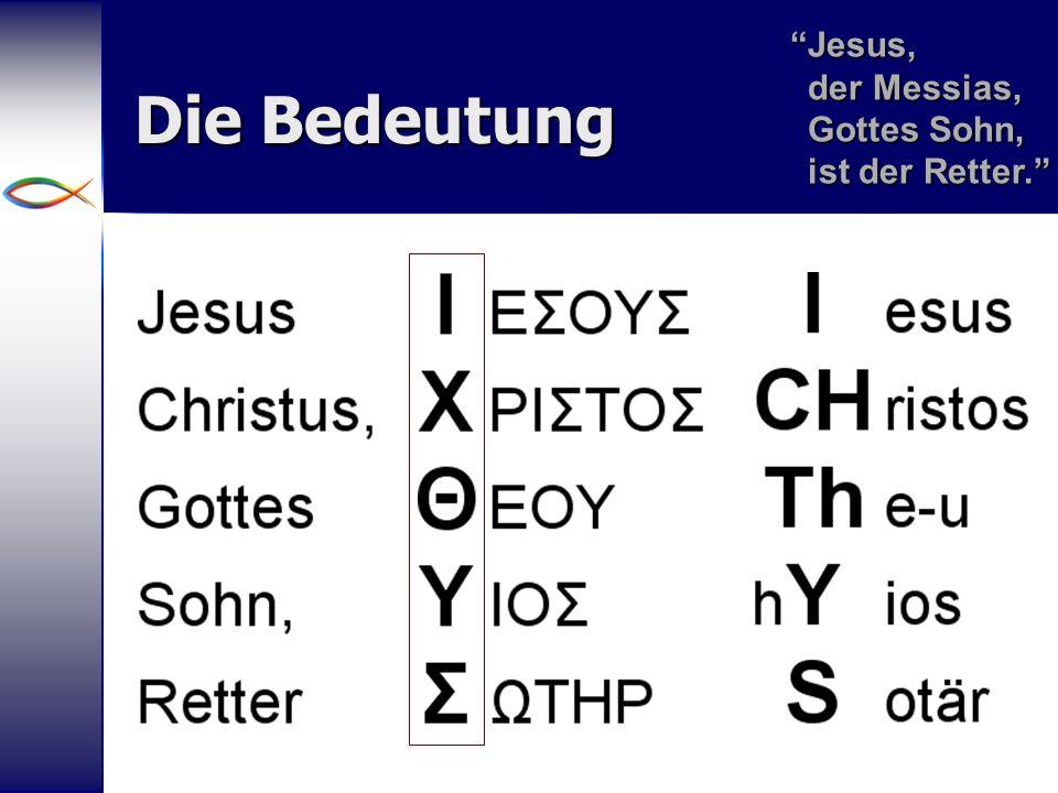 8 Die Bedeutung Jesus, der Messias, Gottes Sohn, ist der Retter. Jesus,der Messias,Gottes Sohn,ist der Retter.