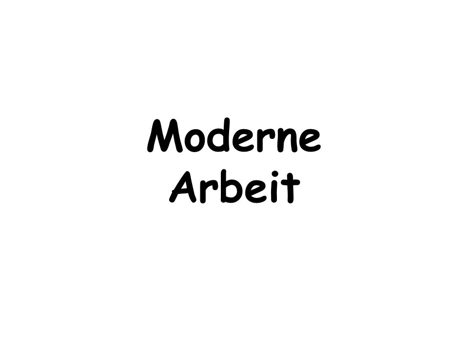 Moderne Arbeit