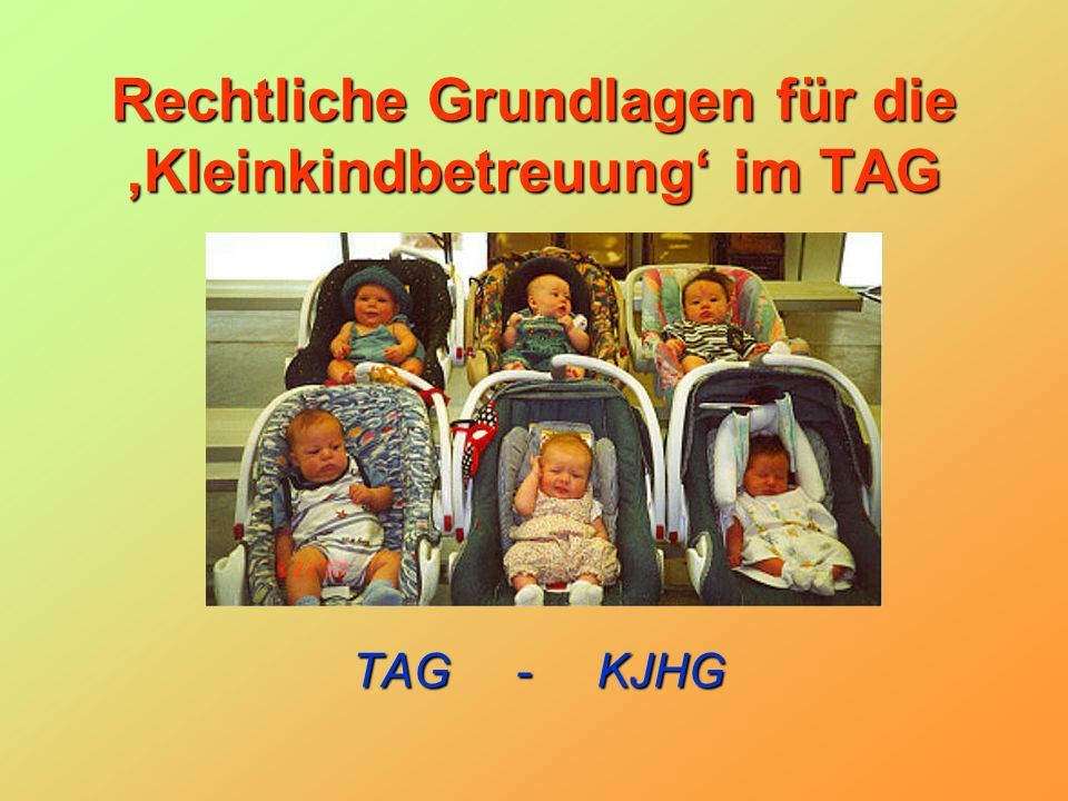 Rechtliche Grundlagen für die Kleinkindbetreuung im TAG TAG - KJHG