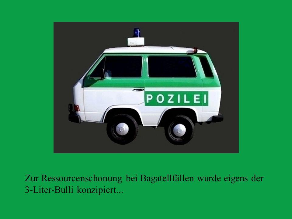 Zur Ressourcenschonung bei Bagatellfällen wurde eigens der 3-Liter-Bulli konzipiert...