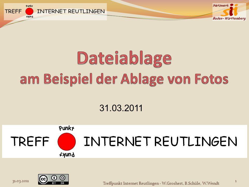 31.03.2011 1 Treffpunkt Internet Reutlingen - W.Groshert, B.Schüle, W.Wendt