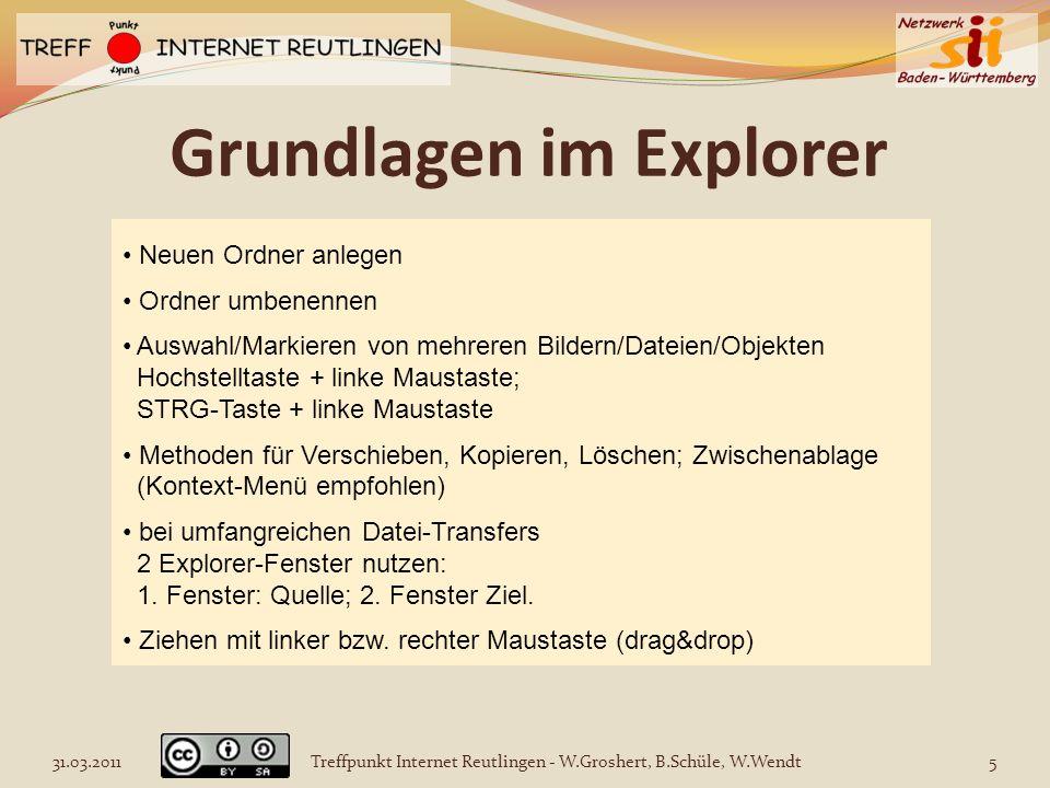 Grundlagen im Explorer Neuen Ordner anlegen Ordner umbenennen Auswahl/Markieren von mehreren Bildern/Dateien/Objekten Hochstelltaste + linke Maustaste