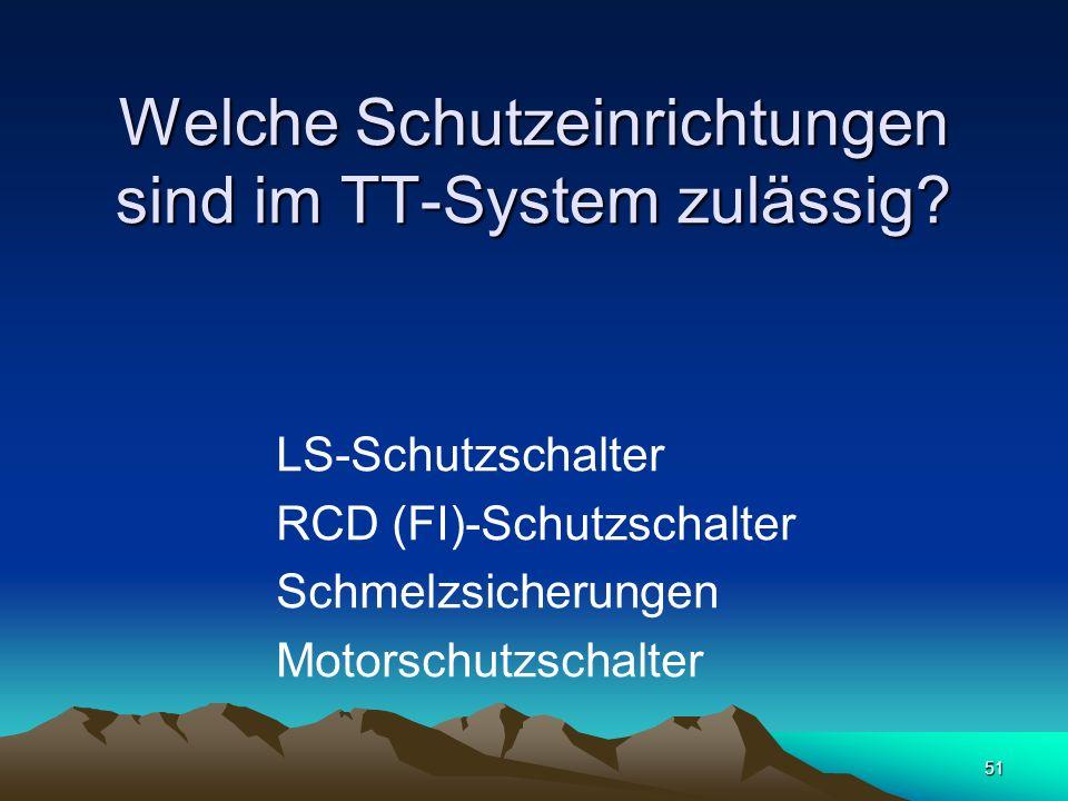 51 Welche Schutzeinrichtungen sind im TT-System zulässig.