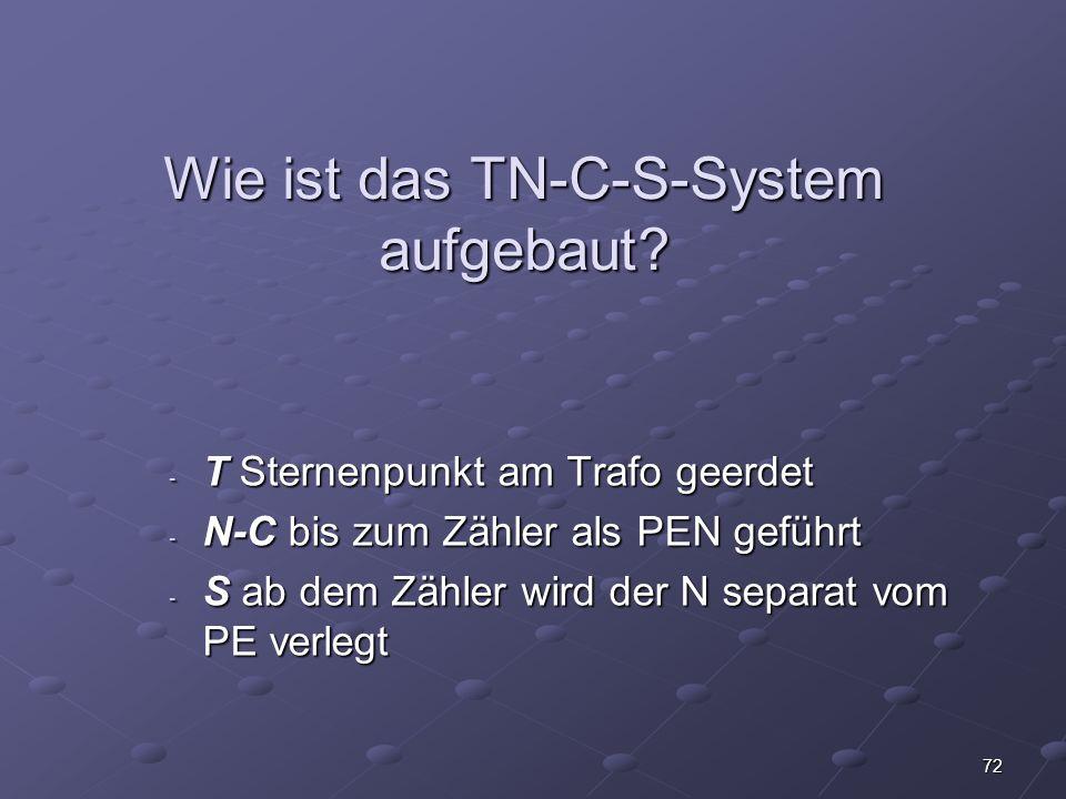 72 Wie ist das TN-C-S-System aufgebaut.