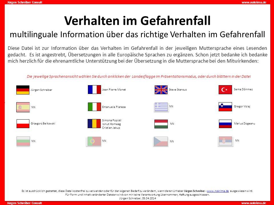 Jürgen Schreiber Consult www.nokrima.de W W Verhalten im Gefahrenfall multilinguale Information über das richtige Verhalten im Gefahrenfall Es ist aus