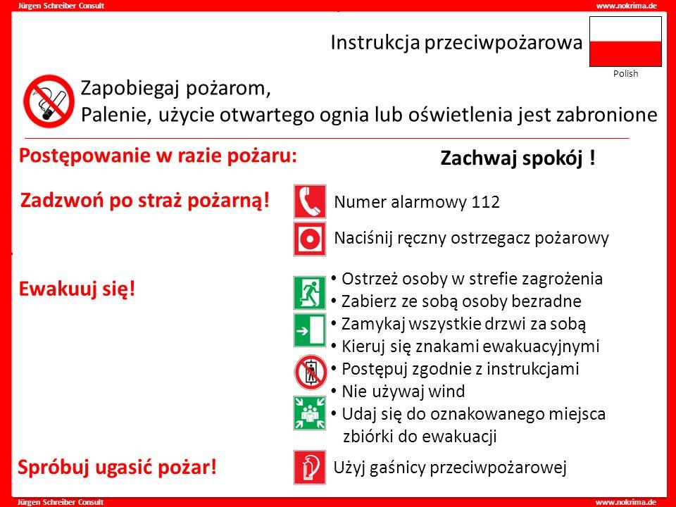 Jürgen Schreiber Consult www.nokrima.de Instrukcja przeciwpożarowa Zapobiegaj pożarom, Palenie, użycie otwartego ognia lub oświetlenia jest zabronione