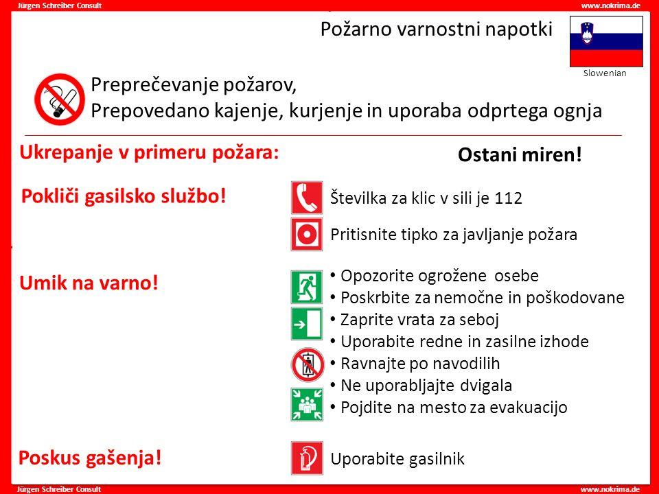 Jürgen Schreiber Consult www.nokrima.de Požarno varnostni napotki Preprečevanje požarov, Prepovedano kajenje, kurjenje in uporaba odprtega ognja Pokli