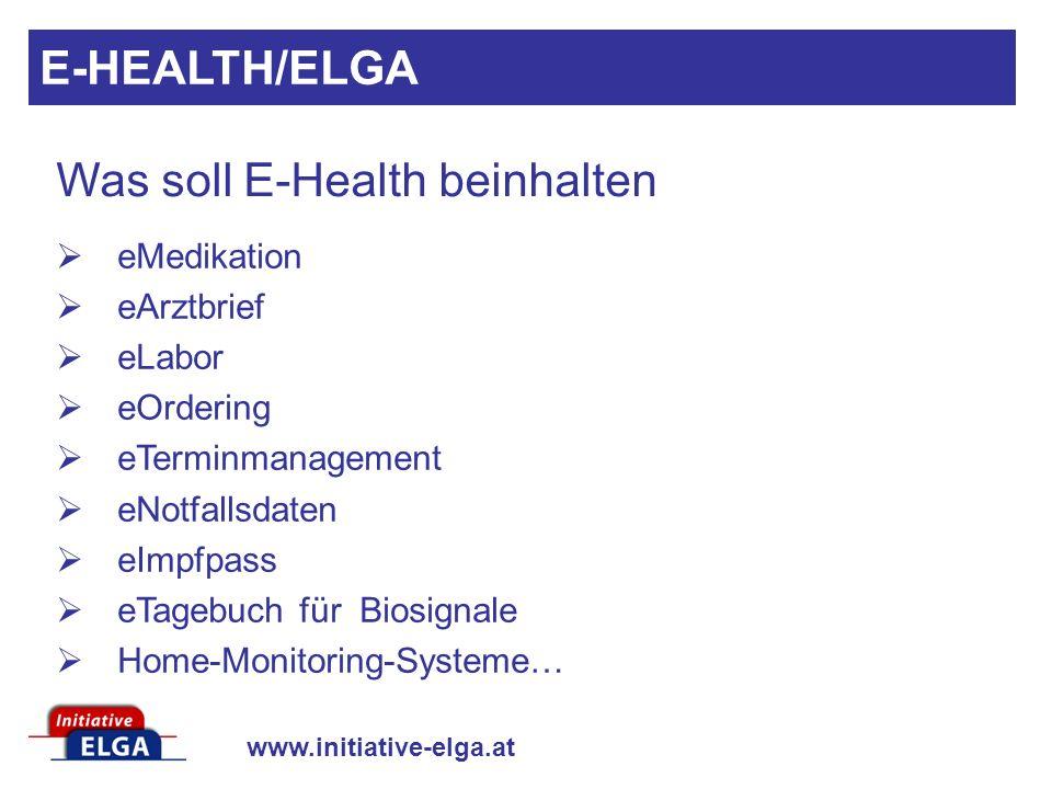 www.initiative-elga.at eMedikation eArztbrief eLabor eOrdering eTerminmanagement eNotfallsdaten eImpfpass eTagebuch für Biosignale Home-Monitoring-Sys