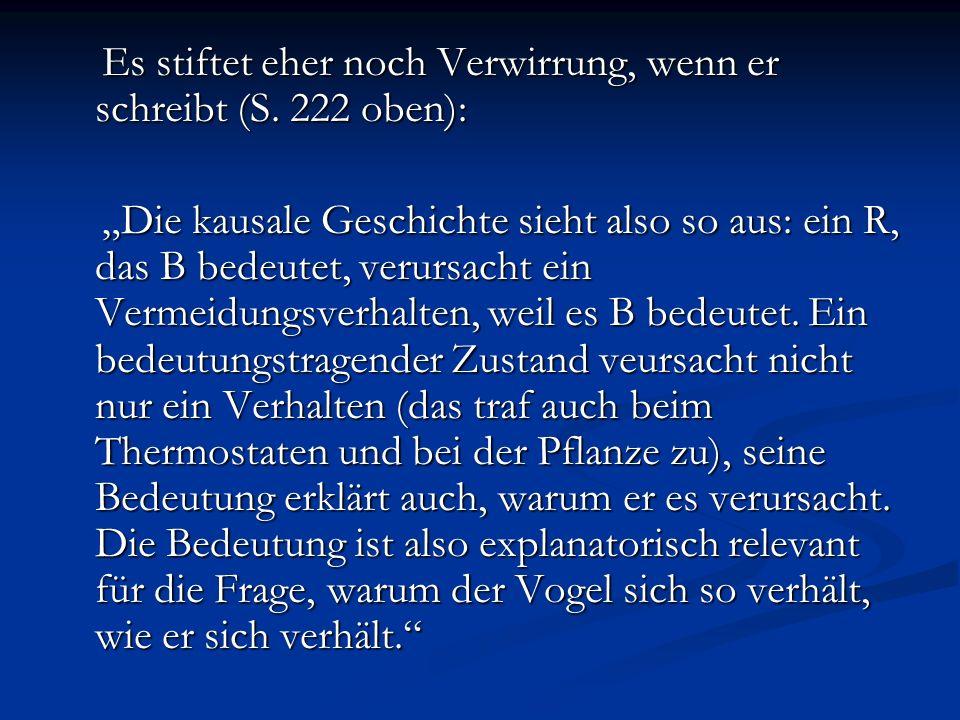 Es stiftet eher noch Verwirrung, wenn er schreibt (S. 222 oben): Es stiftet eher noch Verwirrung, wenn er schreibt (S. 222 oben): Die kausale Geschich