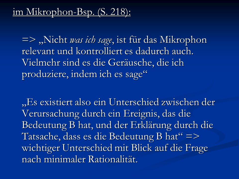 im Mikrophon-Bsp. (S. 218): => Nicht was ich sage, ist für das Mikrophon relevant und kontrolliert es dadurch auch. Vielmehr sind es die Geräusche, di