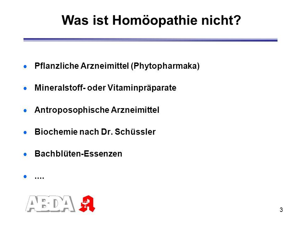 3 Was ist Homöopathie nicht? Pflanzliche Arzneimittel (Phytopharmaka) Mineralstoff- oder Vitaminpräparate Antroposophische Arzneimittel Biochemie nach