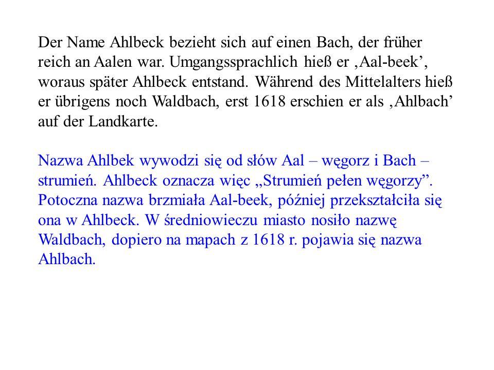 Der Name Ahlbeck bezieht sich auf einen Bach, der früher reich an Aalen war. Umgangssprachlich hieß er Aal-beek, woraus später Ahlbeck entstand. Währe