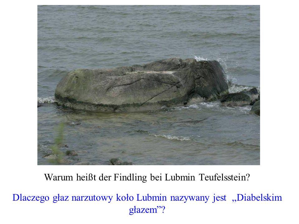 Warum heißt der Findling bei Lubmin Teufelsstein? Dlaczego głaz narzutowy koło Lubmin nazywany jest Diabelskim głazem?