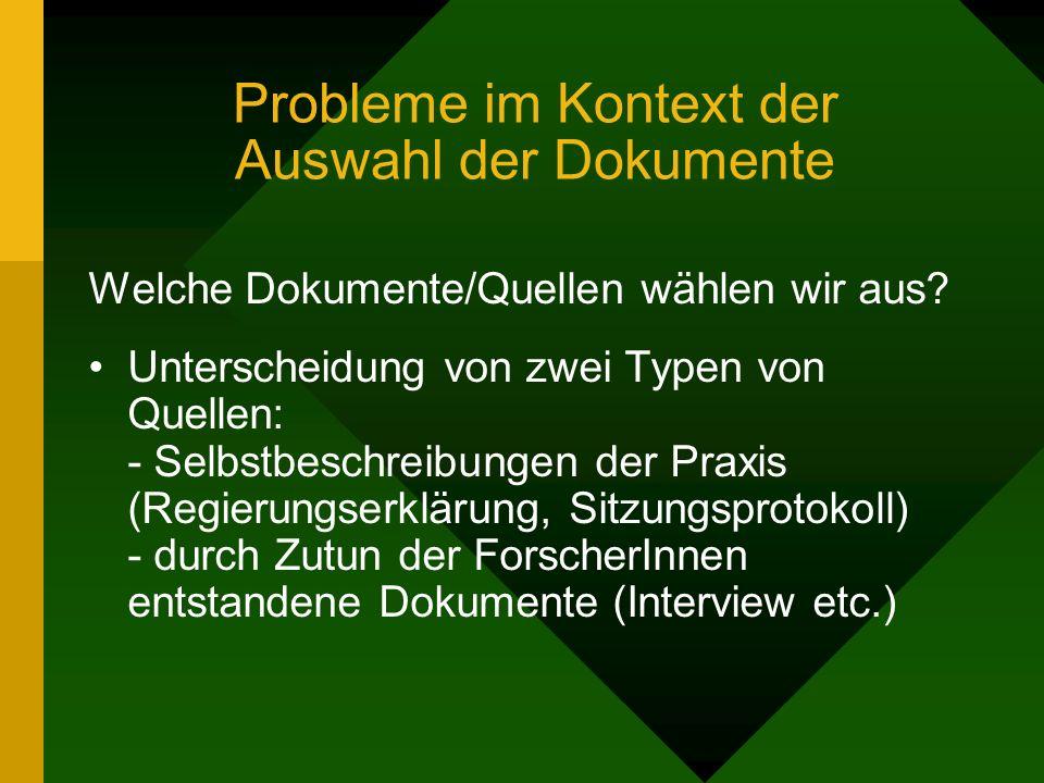 Probleme im Kontext der Auswahl der Dokumente Welche Dokumente/Quellen wählen wir aus? Unterscheidung von zwei Typen von Quellen: - Selbstbeschreibung
