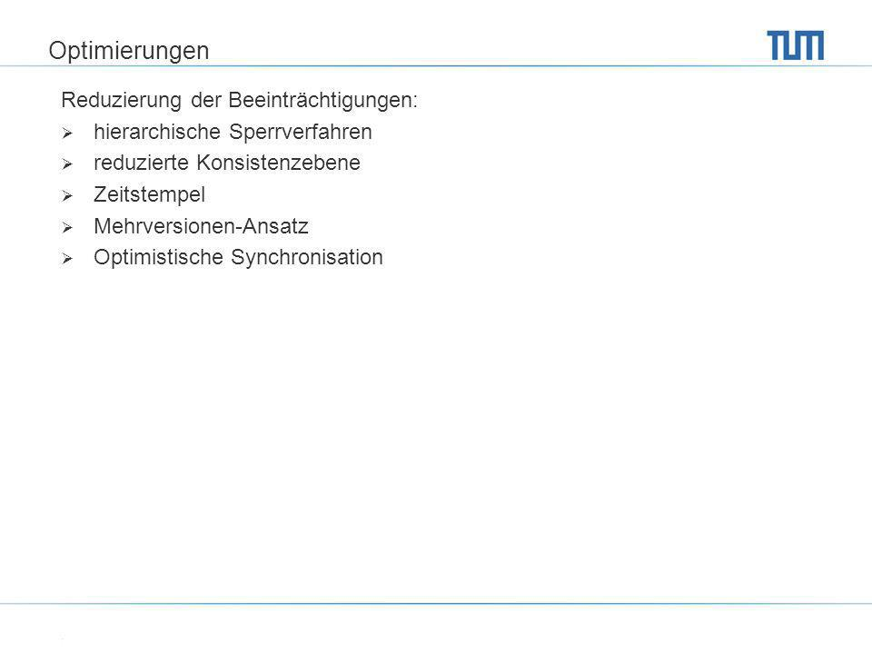 Hierarchische Sperren Sperrgranulate: Table Spaces, Tables, Rows.