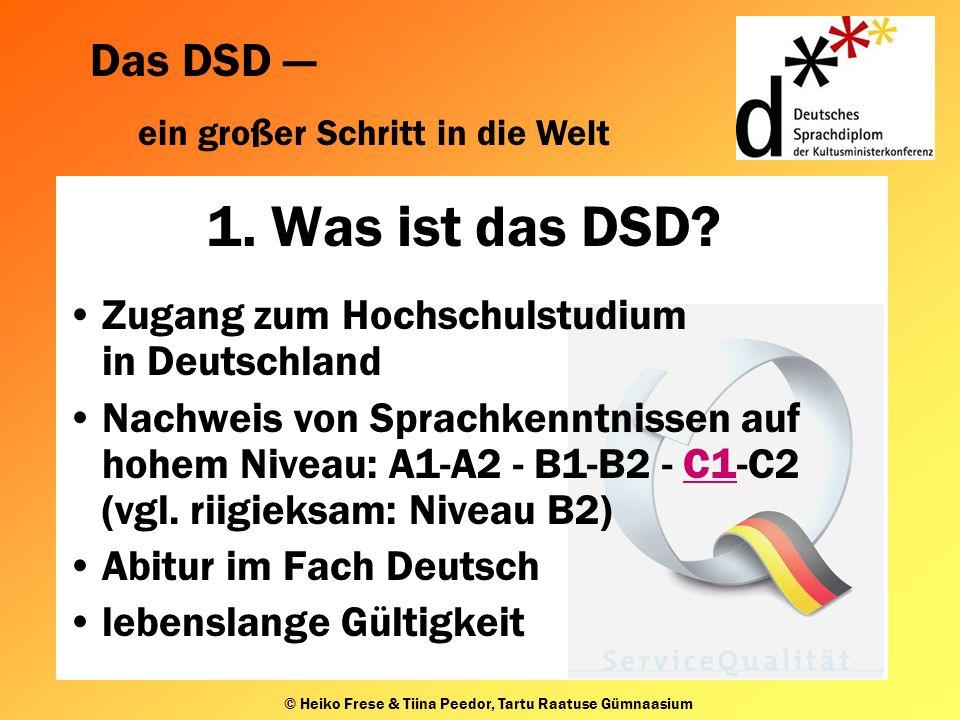 Das DSD ein großer Schritt in die Welt © Heiko Frese & Tiina Peedor, Tartu Raatuse Gümnaasium 1.