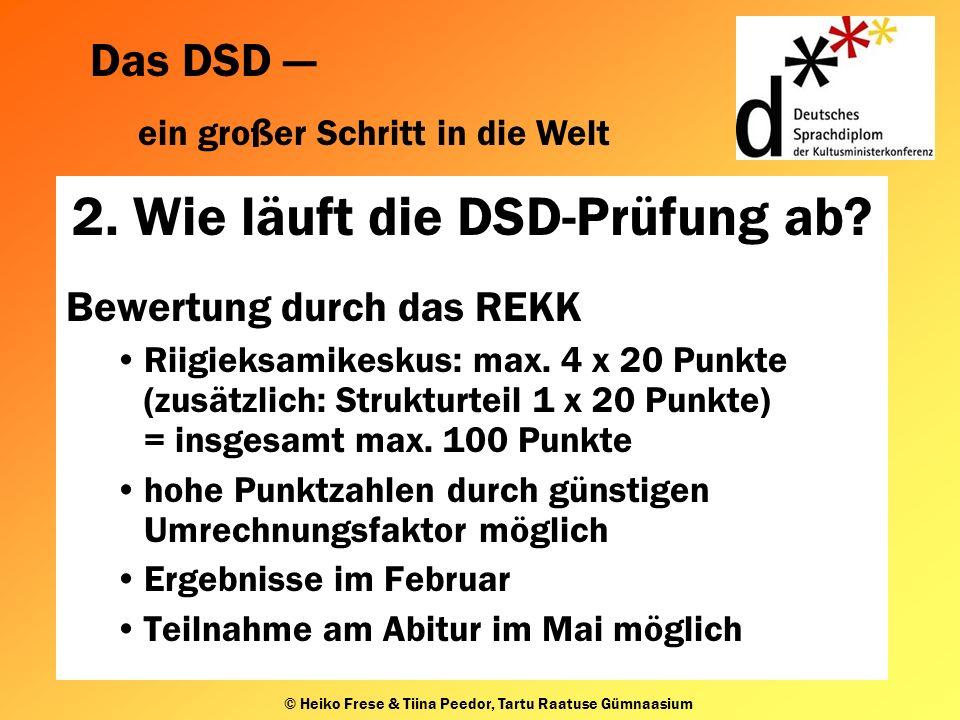 Das DSD ein großer Schritt in die Welt © Heiko Frese & Tiina Peedor, Tartu Raatuse Gümnaasium 4.