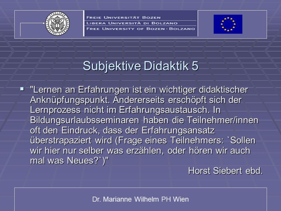 Dr. Marianne Wilhelm PH Wien Subjektive Didaktik 5