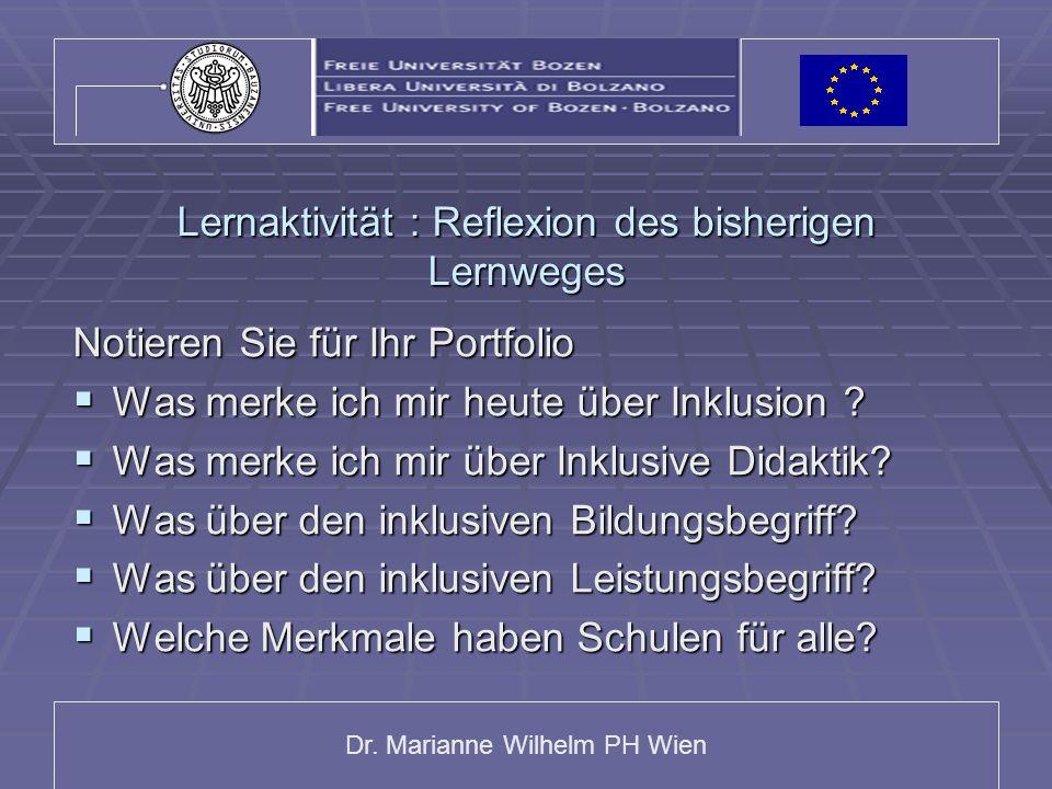 Dr. Marianne Wilhelm PH Wien Lernaktivität : Reflexion des bisherigen Lernweges Notieren Sie für Ihr Portfolio Was merke ich mir heute über Inklusion