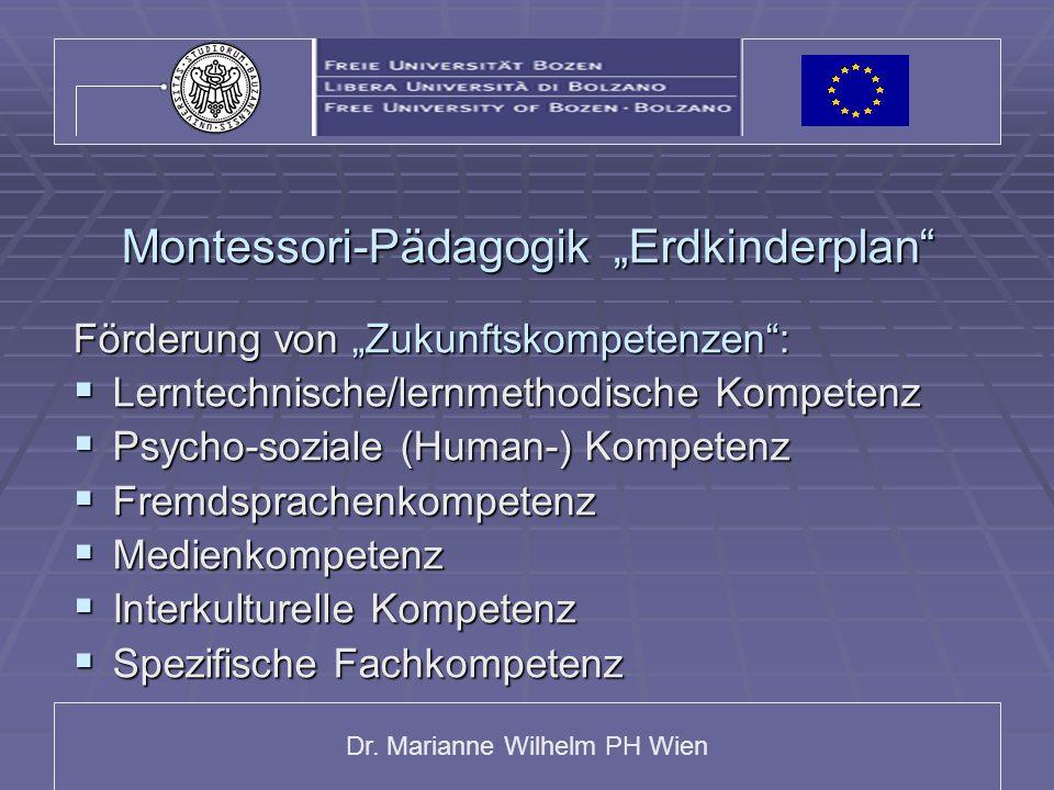 Dr. Marianne Wilhelm PH Wien Montessori-Pädagogik Erdkinderplan Förderung von Zukunftskompetenzen: Lerntechnische/lernmethodische Kompetenz Lerntechni