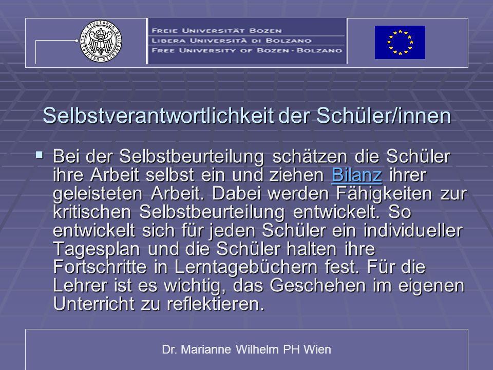 Dr. Marianne Wilhelm PH Wien Selbstverantwortlichkeit der Schüler/innen Bei der Selbstbeurteilung schätzen die Schüler ihre Arbeit selbst ein und zieh