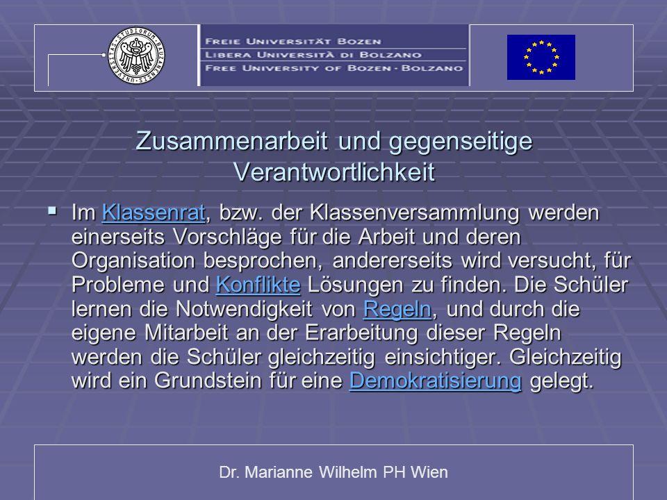 Dr.Marianne Wilhelm PH Wien Zusammenarbeit und gegenseitige Verantwortlichkeit Im Klassenrat, bzw.