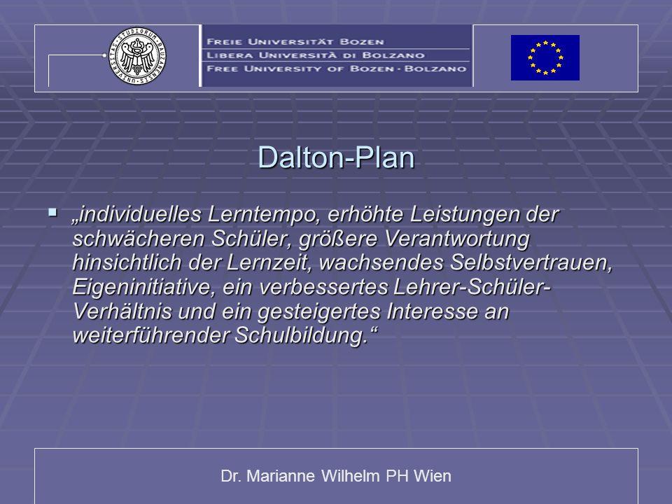 Dr. Marianne Wilhelm PH Wien Dalton-Plan individuelles Lerntempo, erhöhte Leistungen der schwächeren Schüler, größere Verantwortung hinsichtlich der L