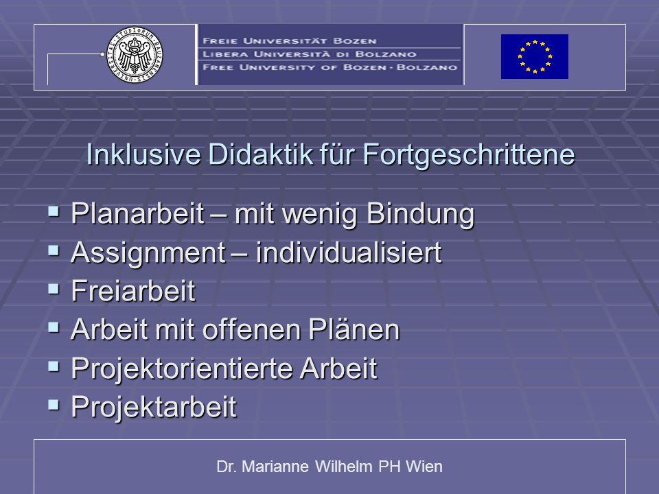 Dr. Marianne Wilhelm PH Wien Inklusive Didaktik für Fortgeschrittene Planarbeit – mit wenig Bindung Planarbeit – mit wenig Bindung Assignment – indivi