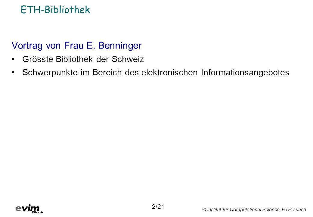 © Institut für Computational Science, ETH Zürich Vereinfachung logischer Ausdrücke 1.(A B) + (A ¬B) + (¬A ¬B) 2.[A (B + ¬B)] + (¬A ¬B) Distributivgesetz 3.(A 1) + (¬A ¬B) komplementäres Element bez.