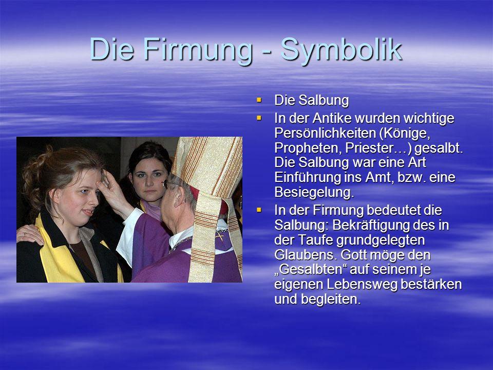 Die Firmung – Warum Trennung von der Taufe.1.Ab dem 4.