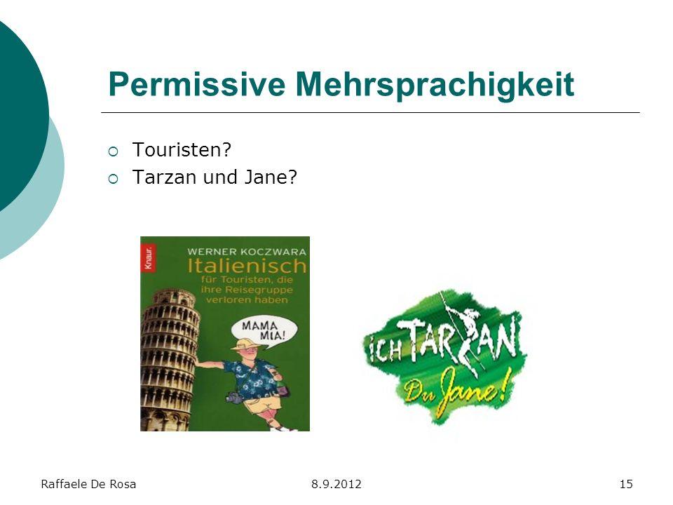 Raffaele De Rosa8.9.201215 Permissive Mehrsprachigkeit Touristen? Tarzan und Jane?