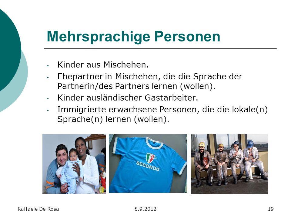 Raffaele De Rosa8.9.201219 Mehrsprachige Personen - Kinder aus Mischehen. - Ehepartner in Mischehen, die die Sprache der Partnerin/des Partners lernen