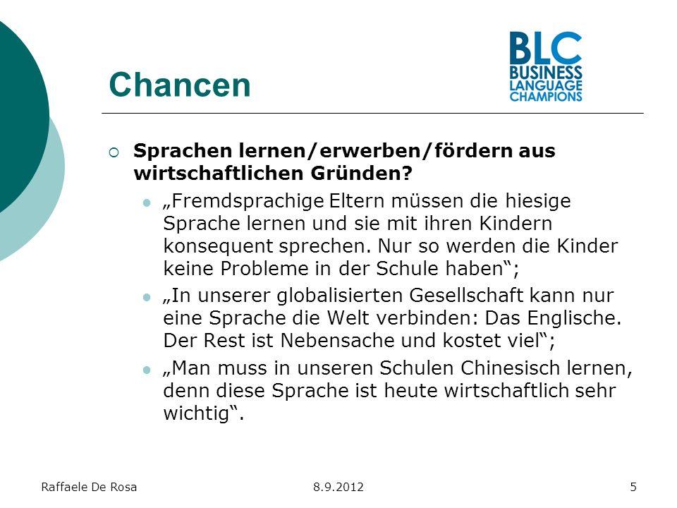 Raffaele De Rosa8.9.20126 Chancen Sprachen lernen/erwerben/fördern als Geschmackssache.