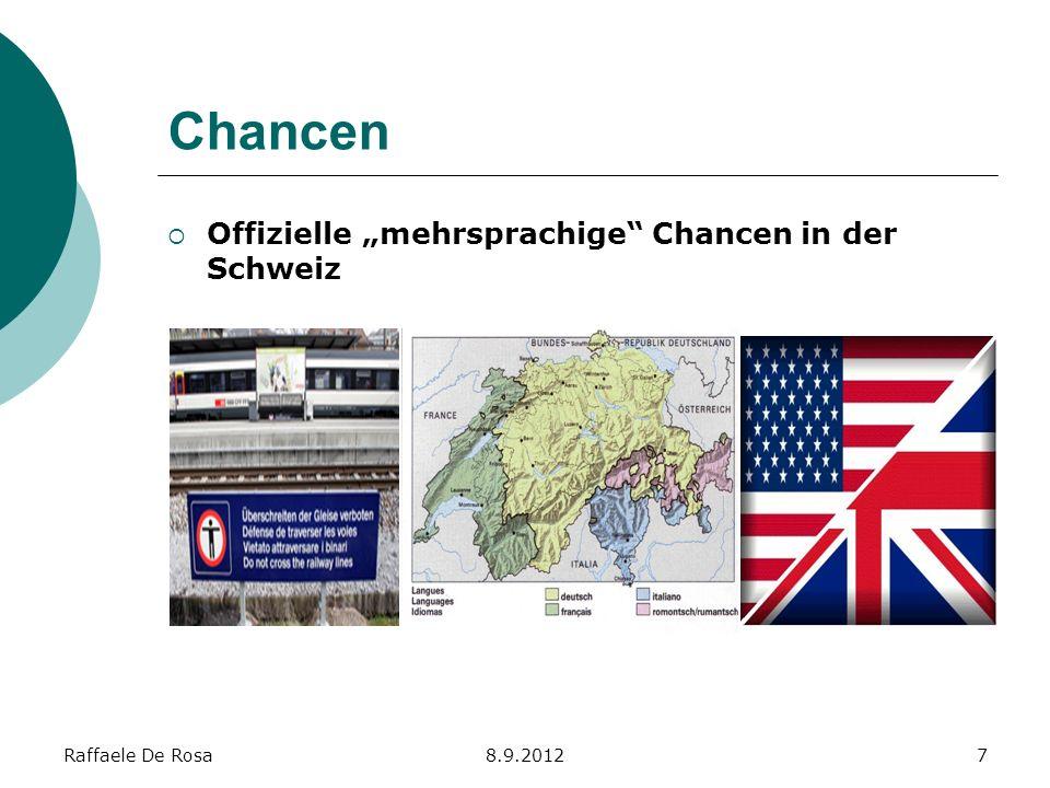 Raffaele De Rosa8.9.201228 Die Sprachen der Mehrsprachigkeit Die Fremdsprache wird in der Regel schulisch gelernt.