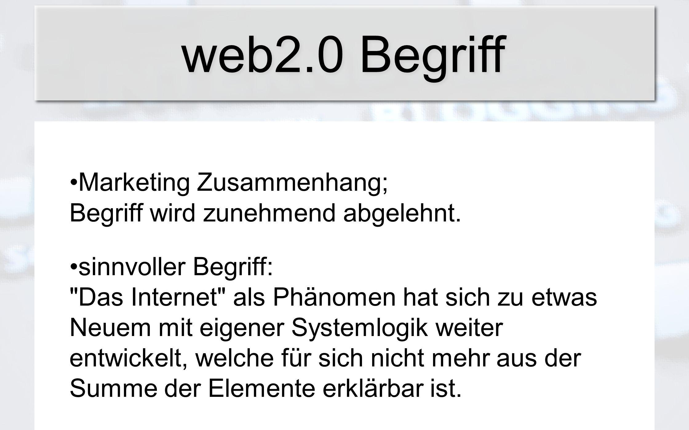 web2.0 Begriff Marketing Zusammenhang; Begriff wird zunehmend abgelehnt. sinnvoller Begriff: