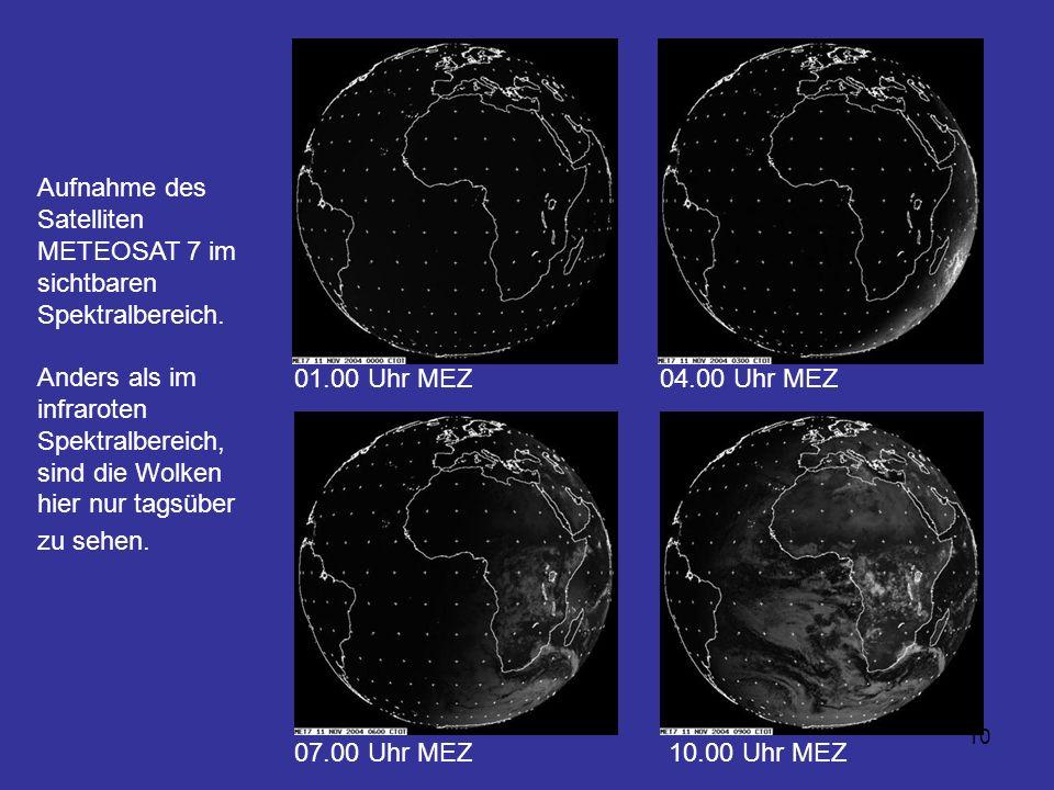 10 Aufnahme des Satelliten METEOSAT 7 im sichtbaren Spektralbereich. Anders als im infraroten Spektralbereich, sind die Wolken hier nur tagsüber zu se