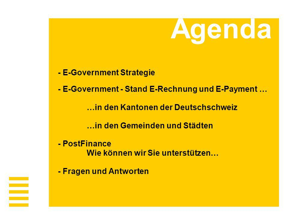 Agenda - E-Government Strategie - E-Government - Stand E-Rechnung und E-Payment … …in den Kantonen der Deutschschweiz …in den Gemeinden und Städten -