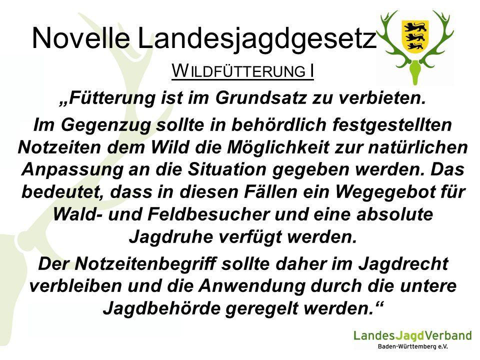 Novelle Landesjagdgesetz W ILDFÜTTERUNG II In der submontanen Stufe des Schwarzwalds (Höhenlagen über 1200 m) und für das Rotwild sind Ausnahmeregelungen zu formulieren.