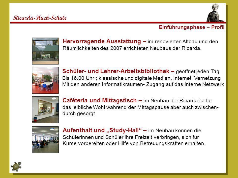 Ricarda-Huch-Schule Einführungsphase – Profil Hervorragende Ausstattung – im renovierten Altbau und den Räumlichkeiten des 2007 errichteten Neubaus de