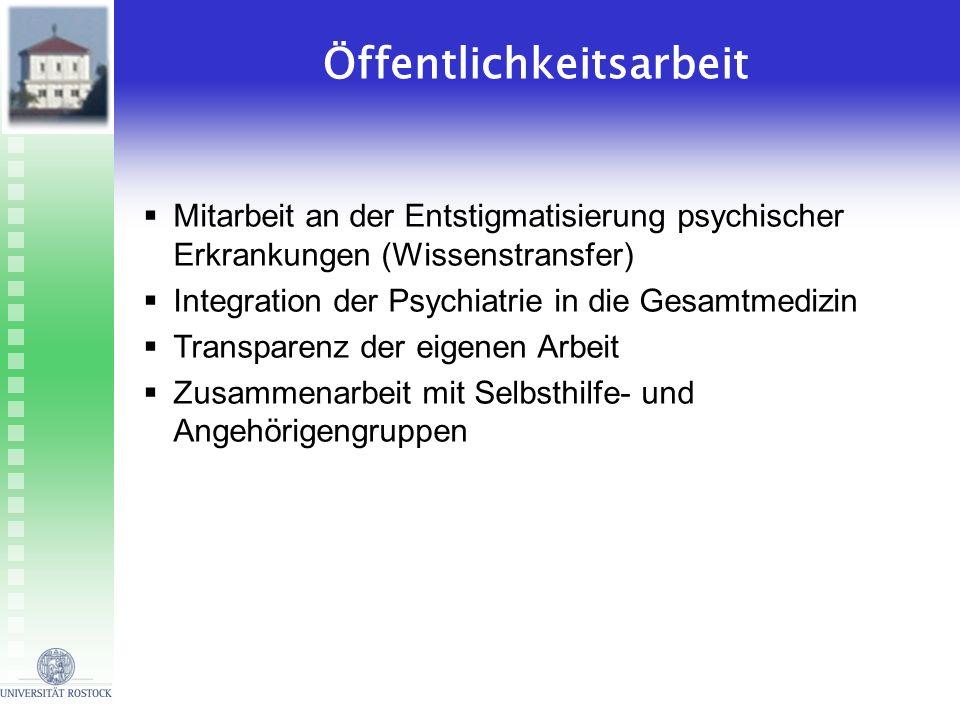 Öffentlichkeitsarbeit Mitarbeit an der Entstigmatisierung psychischer Erkrankungen (Wissenstransfer) Integration der Psychiatrie in die Gesamtmedizin