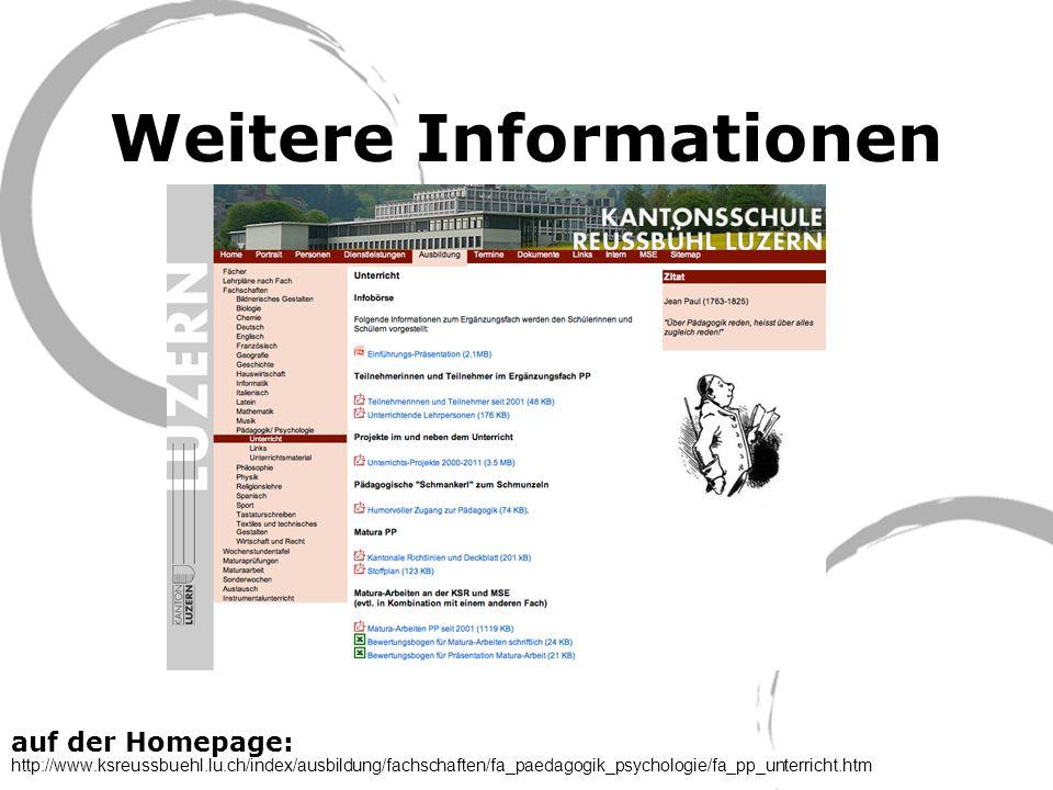 Weitere Informationen auf der Homepage: http://www.ksreussbuehl.lu.ch/index/ausbildung/fachschaften/fa_paedagogik_psychologie/fa_pp_unterricht.htm