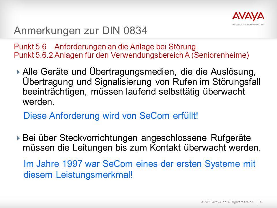 © 2009 Avaya Inc. All rights reserved.15 Anmerkungen zur DIN 0834 Alle Geräte und Übertragungsmedien, die die Auslösung, Übertragung und Signalisierun
