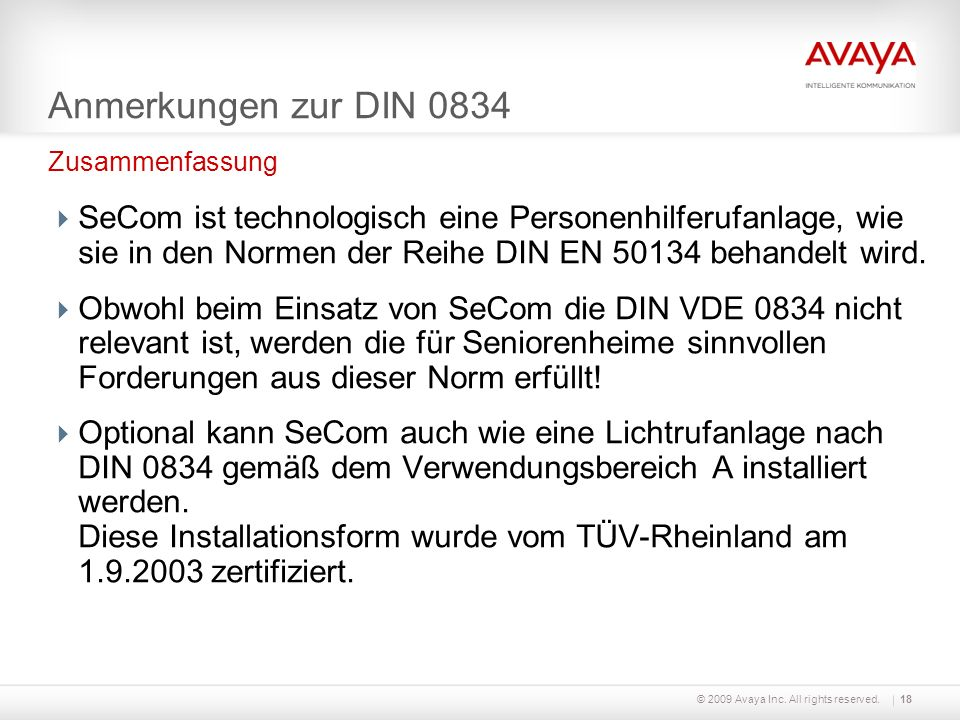 © 2009 Avaya Inc. All rights reserved.19 SeCom - Gutachten zur Normkonformität nach DIN 0834-1/-2