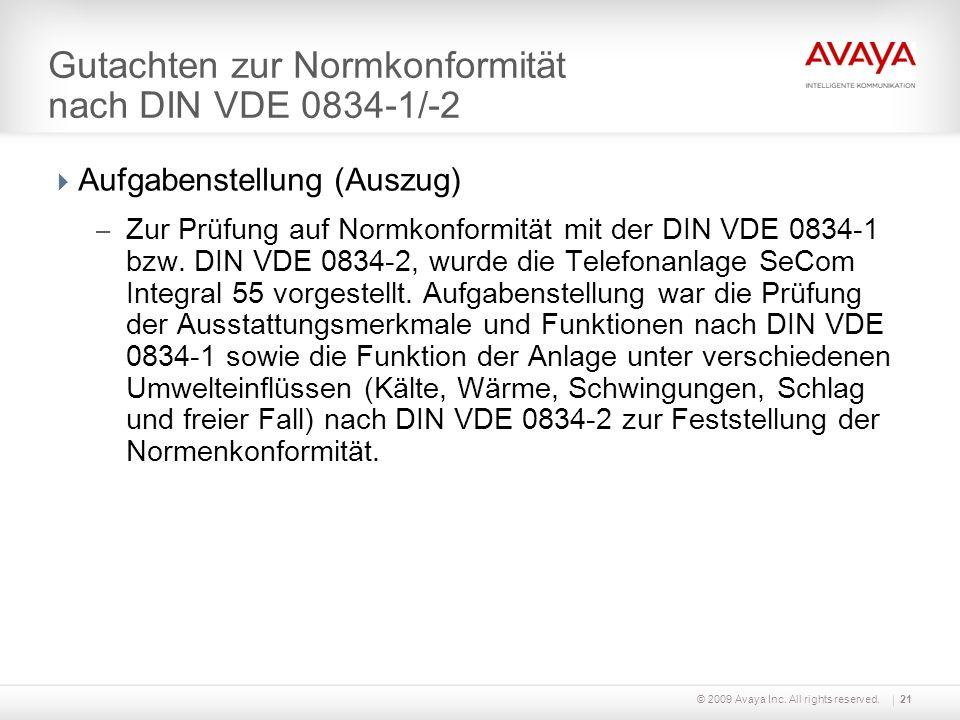 © 2009 Avaya Inc. All rights reserved.21 Gutachten zur Normkonformität nach DIN VDE 0834-1/-2 Aufgabenstellung (Auszug) – Zur Prüfung auf Normkonformi