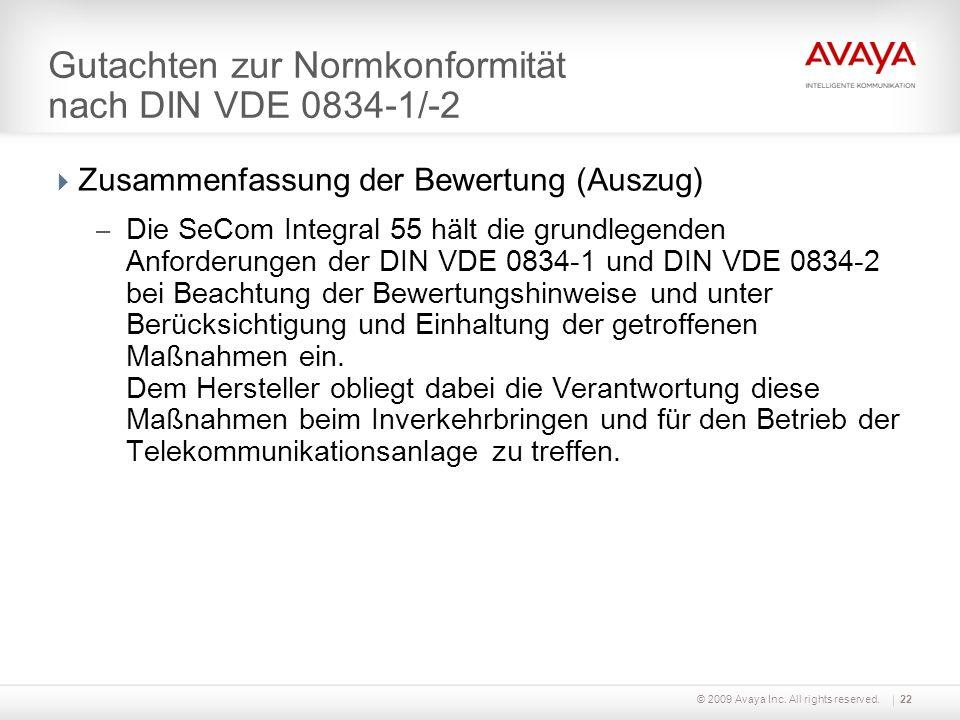 © 2009 Avaya Inc. All rights reserved.22 Gutachten zur Normkonformität nach DIN VDE 0834-1/-2 Zusammenfassung der Bewertung (Auszug) – Die SeCom Integ