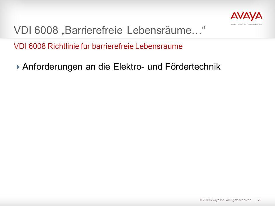 © 2009 Avaya Inc. All rights reserved.26 VDI 6008 Barrierefreie Lebensräume… Anforderungen an die Elektro- und Fördertechnik VDI 6008 Richtlinie für b