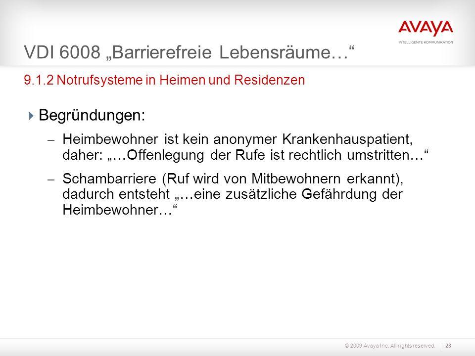 © 2009 Avaya Inc. All rights reserved.28 VDI 6008 Barrierefreie Lebensräume… Begründungen: – Heimbewohner ist kein anonymer Krankenhauspatient, daher: