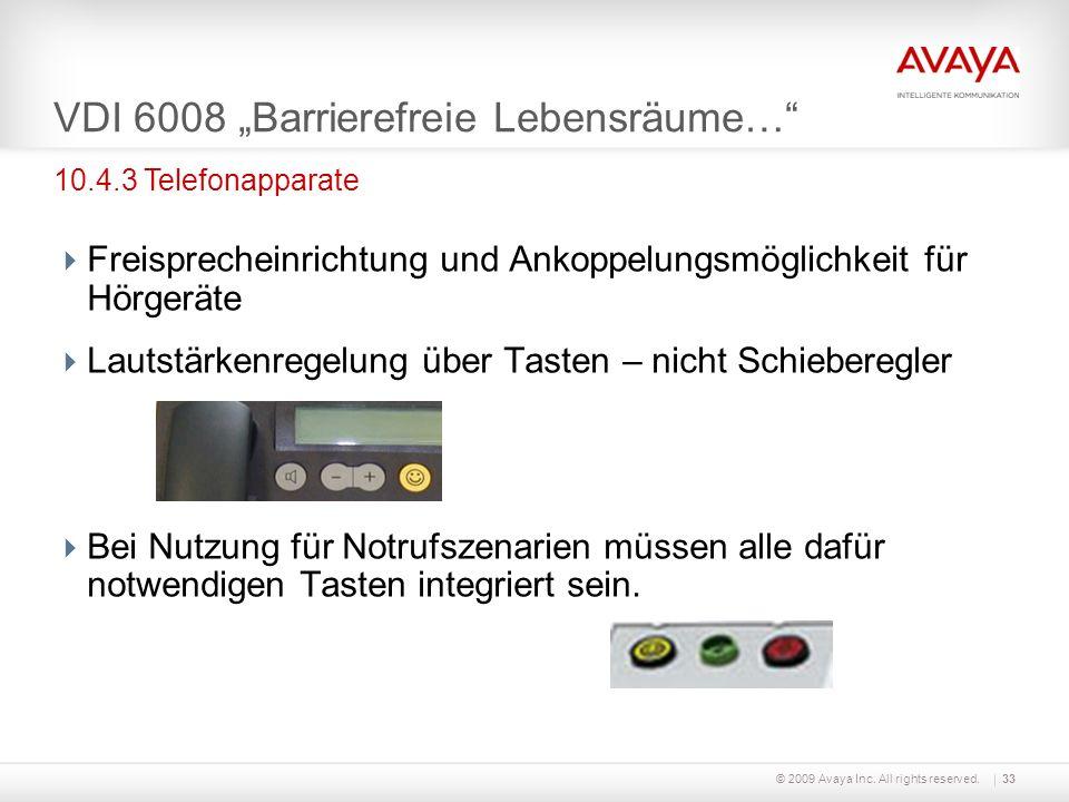© 2009 Avaya Inc. All rights reserved.33 VDI 6008 Barrierefreie Lebensräume… Freisprecheinrichtung und Ankoppelungsmöglichkeit für Hörgeräte Lautstärk