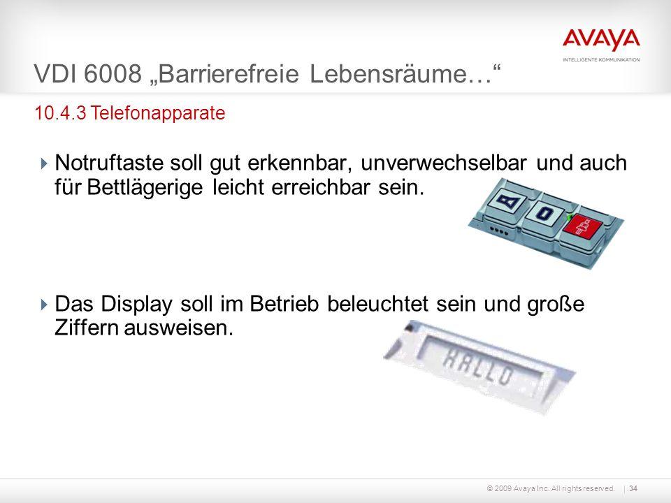 © 2009 Avaya Inc. All rights reserved.34 VDI 6008 Barrierefreie Lebensräume… Notruftaste soll gut erkennbar, unverwechselbar und auch für Bettlägerige